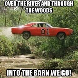 Dukes of Hazzard - 0ver the river and through the woods    Into the barn we go!