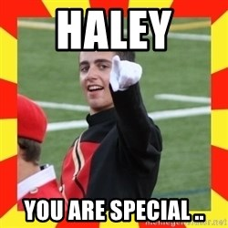 lovett - Haley  YOU are special ..