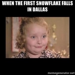 Honey BooBoo - when the first snowflake falls in Dallas