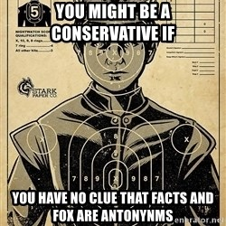 Child queen Phlash Misericord - YOU MIGHT BE A CONSERVATIVE IF YOU HAVE NO CLUE THAT FACTS AND FOX ARE ANTONYNMS