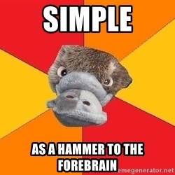 Psychology Student Platypus - simple as a hammer to the forebrain