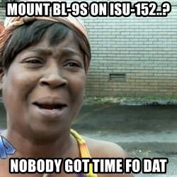 nobody got time fo dat - Mount BL-9s on ISU-152..? nobody got time fo dat