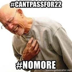 Old Man Heart Attack - #CantPassFor22 #NoMore
