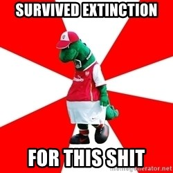 Arsenal Dinosaur - survived extinction for this shit