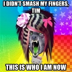 Insanity Scene Wolf - I didn't smash my fingers, tim this is who i am now