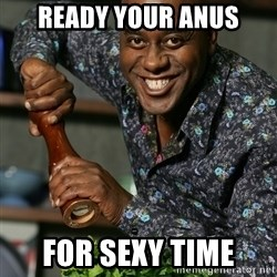Prepare Your Anus - Ready your anus For sexy time
