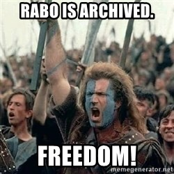 Brave Heart Freedom - Rabo is archived. Freedom!