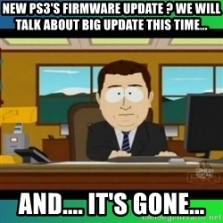 AH ITS GONE - New PS3's firmware update ? We will talk about BIG update this time... AND.... It's gone...