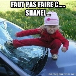 Angry Karate Girl - Faut pas faire C..... Shanel...