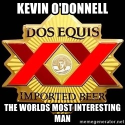 Dos Equis - Kevin O'Donnell The Worlds Most Interesting Man