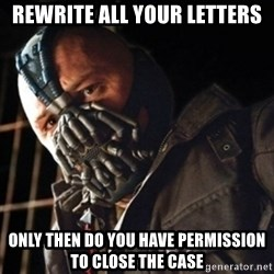 Only then you have my permission to die - rewrite all your letters only then do you have permission to close the case