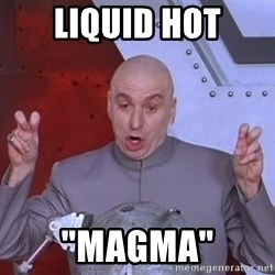 "Dr. Evil Air Quotes - liquid hot ""MAGMA"""