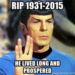 Spock - Rip 1931-2015 He lived long and prospered
