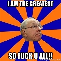 Jim Boeheim - I am the greatest So fuck u all!!