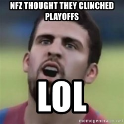 LOL PIQUE - NFZ THOUGHT THEY CLINCHED PLAYOFFS LOL