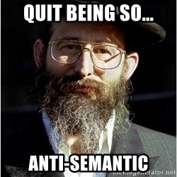 Like-A-Jew - Quit being so... Anti-semantic