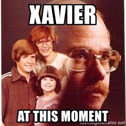 Family Man - Xavier  at this moment