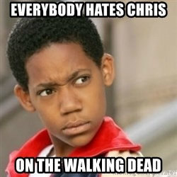 bivaloe - Everybody hates Chris  on the walking dead