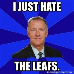 Ron Wilson/Leafs Memes - I just hate  The Leafs.