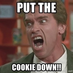 Arnold - PUT THE COOKIE DOWN!!