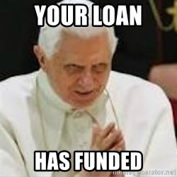 Pedo Pope - Your loan  Has funded
