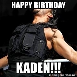 Roman Reigns - Happy birthday Kaden!!!