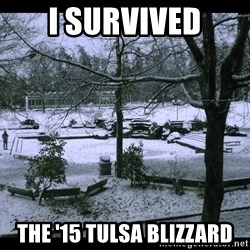 UVIC SNOWDAY - i survived the '15 Tulsa Blizzard