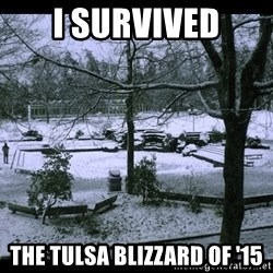 UVIC SNOWDAY - i survived the tulsa blizzard of '15