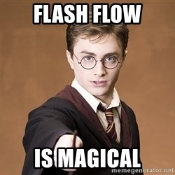 Advice Harry Potter - Flash flow is magical