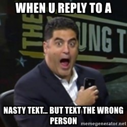 Surprised Cenk - When u reply to a nasty text… but text the wrong person