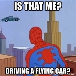 Spiderman Flying Car - Is that me? Driving a flying car?