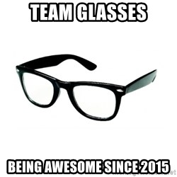 hipster glasses - Team Glasses Being awesome since 2015