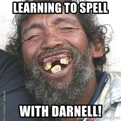 Hobo  - Learning to spell  with Darnell!
