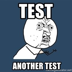 Y U No - test   another test