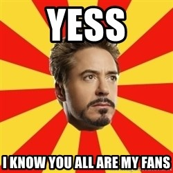 Leave it to Iron Man - YESS I KNOW YOU ALL ARE MY FANS
