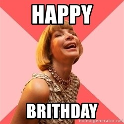 Amused Anna Wintour - Happy BRITHDAY
