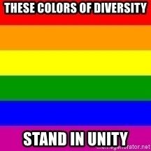 You're Probably Gay - these colors of diversity stand in unity