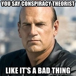Jesse Ventura - You say Conspiracy Theorist Like it's a Bad Thing