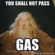 Gandalf1 - you shall not pass gas
