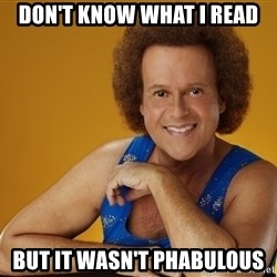 Gay Richard Simmons - don't know what i read but it wasn't PHABulous