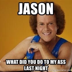 Gay Richard Simmons - Jason What did you do to my ass last night
