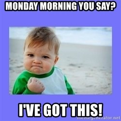 Baby fist - Monday morning you say? I've got this!