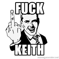 middle finger - Fuck  Keith