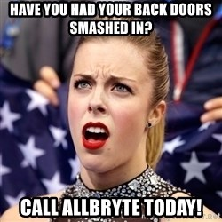 Ashley Wagner Shocker - Have you had your back doors smashed in? Call Allbryte Today!
