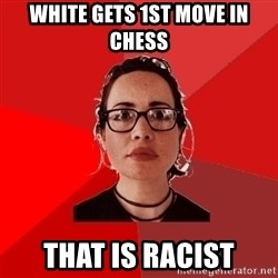 Liberal Douche Garofalo - white gets 1st move in chess that is racist
