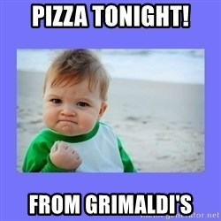 Baby fist - Pizza tonight! From Grimaldi's