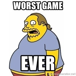 Comic Book Guy Worst Ever - Worst game  EVER