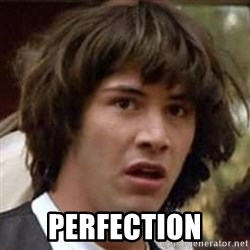 Conspiracy Keanu -  perfection
