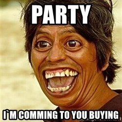 Crazy funny - Party I`m comming to you buying