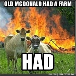 Evil Cows - Old McDonald had a farm had